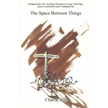 The Space Between Things - Charlie Hill